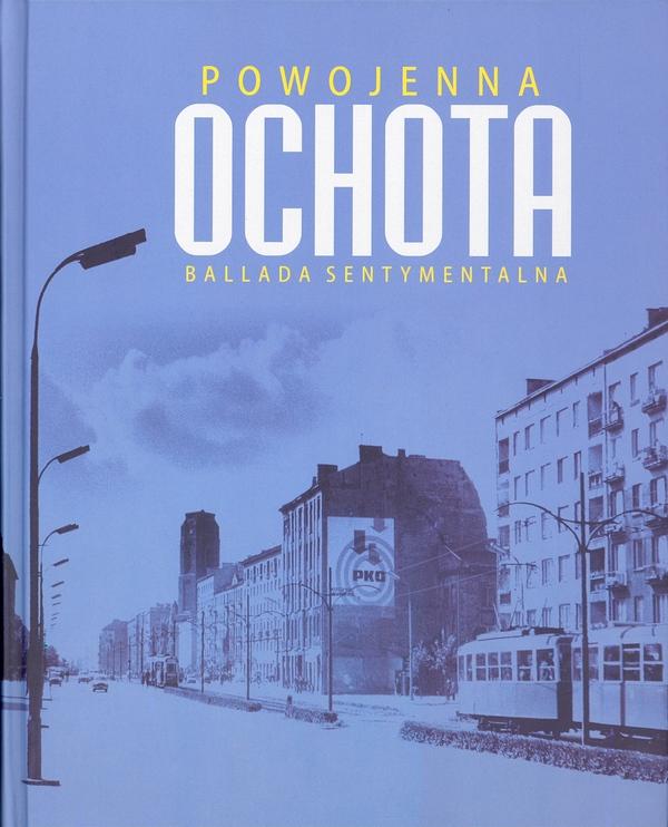 Powojenna Ochota : ballada sentymentalna